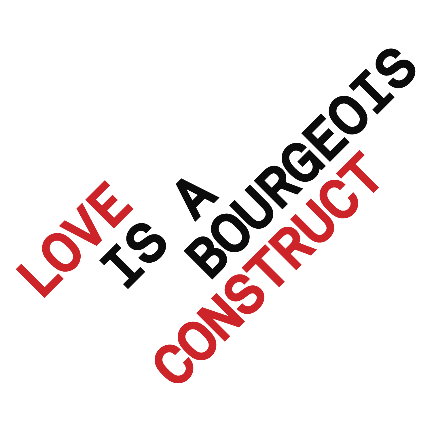 Love is a bourgeois construct